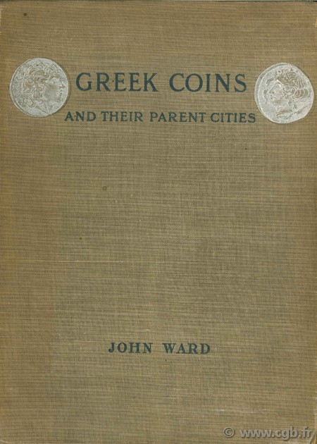 Greek Coins and their parent cities WARD J.