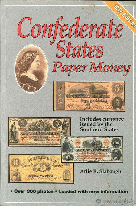 Confederate states paper money - 10th edition SLABAUGH A.-R.
