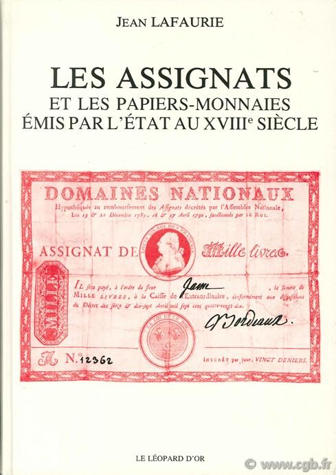 Les Assignats et les papiers-monnaies émis par lÉtat au XVIIIème siècle LAFAURIE J.