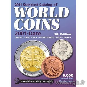 2011 standard catalog of world coins - 2001-date - 5th edition Colin R. BRUCE II (dir.), avec Thomas MICHAEL