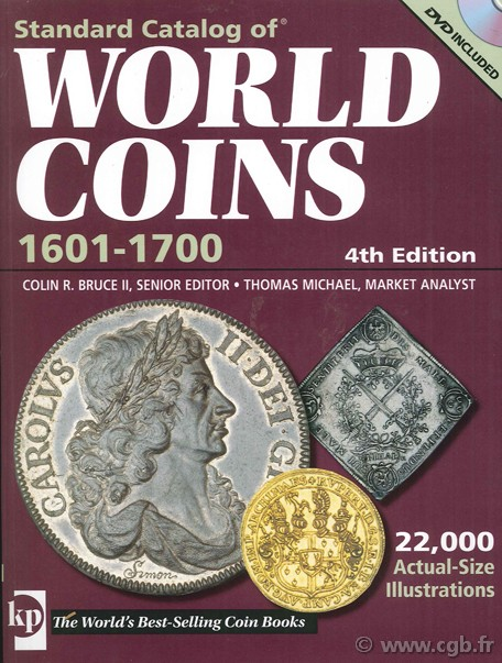 Standard catalog of world coins, 1601-1700, 4th edition Colin R. BRUCE, Thomas MICHAEL