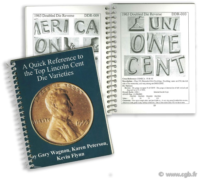 A Quick Reference to the Top Lincoln Cent Die Varieties FLYNN K., PETERSON K., WAGNON G.