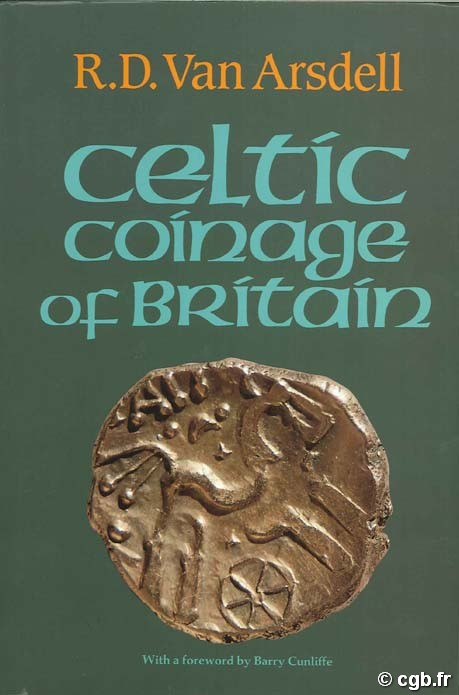 Celtic Coinage of Britain VAN ARSDELL  R. D.