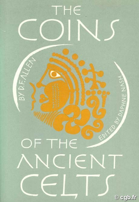 The Coins of the Ancient Celts ALLEN D. F.