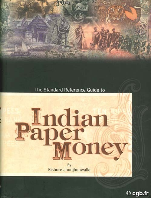 The Standard Reference Guide to Indian Peper Money JHUNJHUNWALLA K.