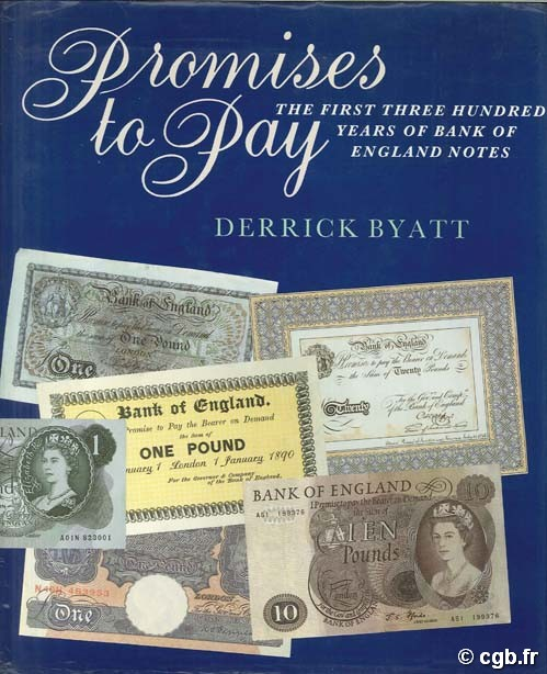 Promises to Pay. The first three hundred years fo bank of England notes BYATT D.