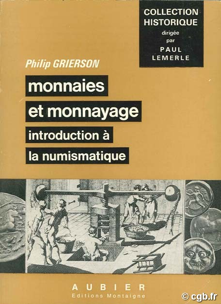 Monnaies et monnayage - introduction à la numismatique GRIERSON P.