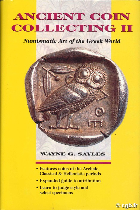 Ancient Coin Collecting II, Numismatic Art of the Greek World SAYLES Wayne G.