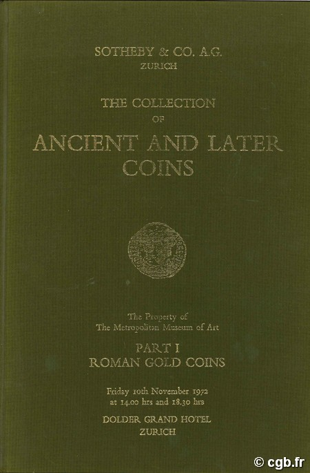 The collection of ancient and later coins - The property of the Metropolitan Museum of Art - Part I Roman Gold Coins SOTHEBY & CO. A.G.