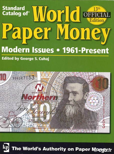 World paper money, Modern issues (1961-Present) - 13th edition CUHAJ George S.