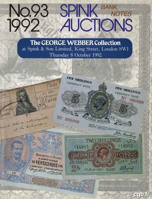 Spink Auctions Bank Notes n°93/1992 - The George Webber Collection Collectif