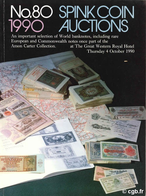 Spink Coin Auctions n°80/1990 - An important selection of World banknotes, including rare European and Commonwealth notes once part of the Amon Carter Collecion Collectif