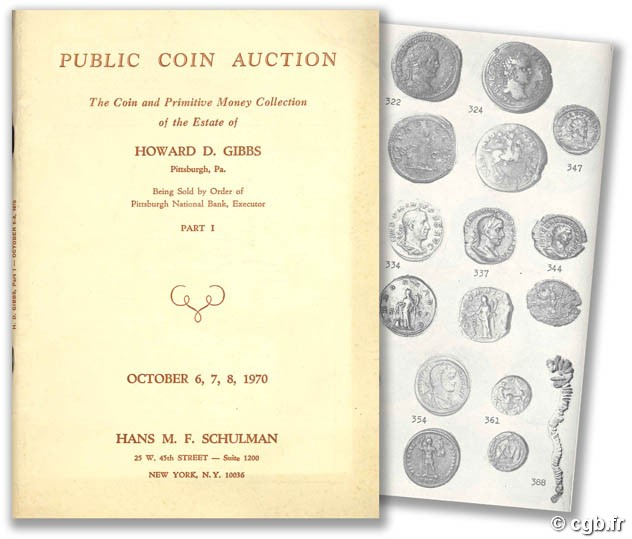 Public coin auction - The Coin and Primitive Money Collection of the Estate of Howard D. Gibbs - Part I October 6, 7, 8, 1970 H.D. GIBBS