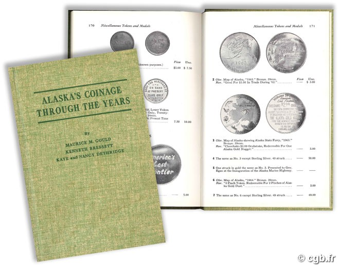 Alaska s Coinage through the Years - Revised Second Edition GOULD M., BRESSET K, DETHRIDGE K. et N.