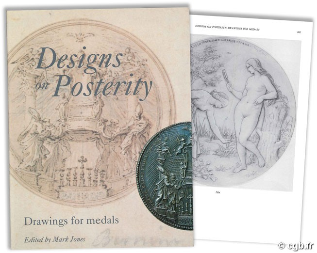 Designs on Posterity - Drawing for medals - Papers read at FIDEM 1992, the 23rd Congress of the Fédération Internationale de la Médaille held in London 16-19 September 1992 M. JONES