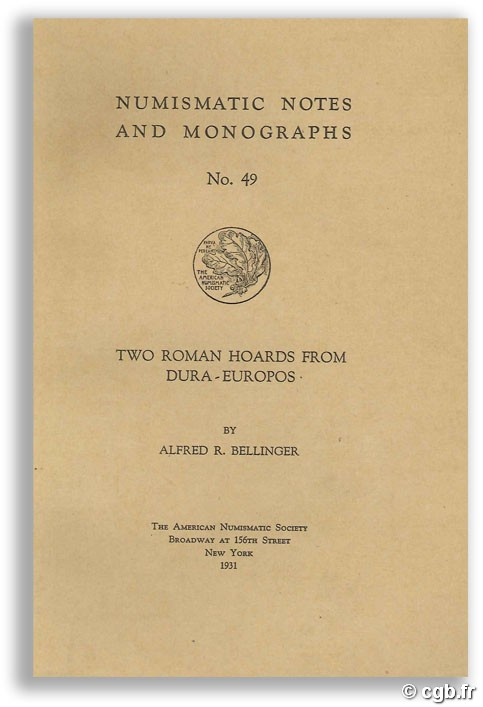 Numismatic Notes and Monographs N°49 - Two roman hoards from Dura-Europos BELLINGER A.-R.