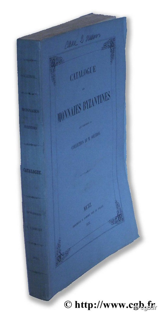 Catalogue des monnaies byzantines qui composent la collection de M. Soleirol