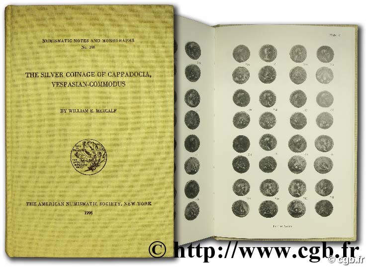 Numismatic notes and monographs n° 166, The silver coinage of cappadocia vespasian-commodus METCALF W.-E.