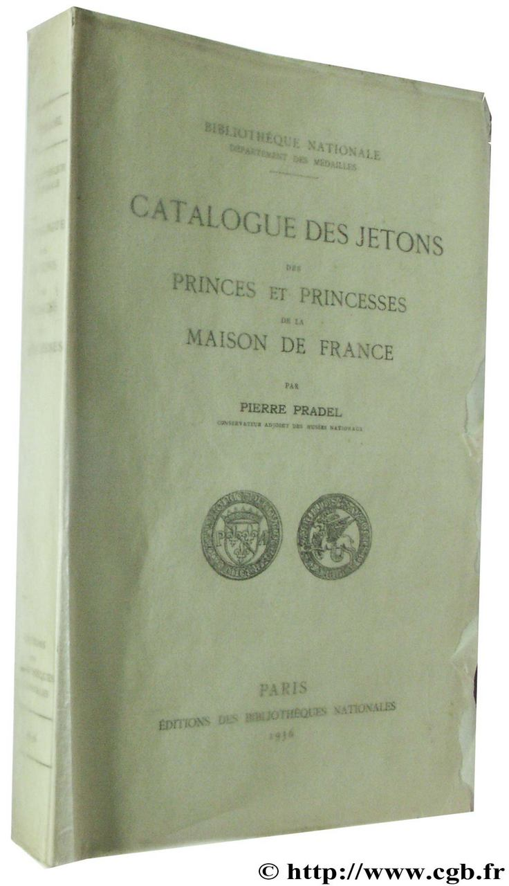 Catalogue des jetons princes et princesses de la maison de France PRADEL P.