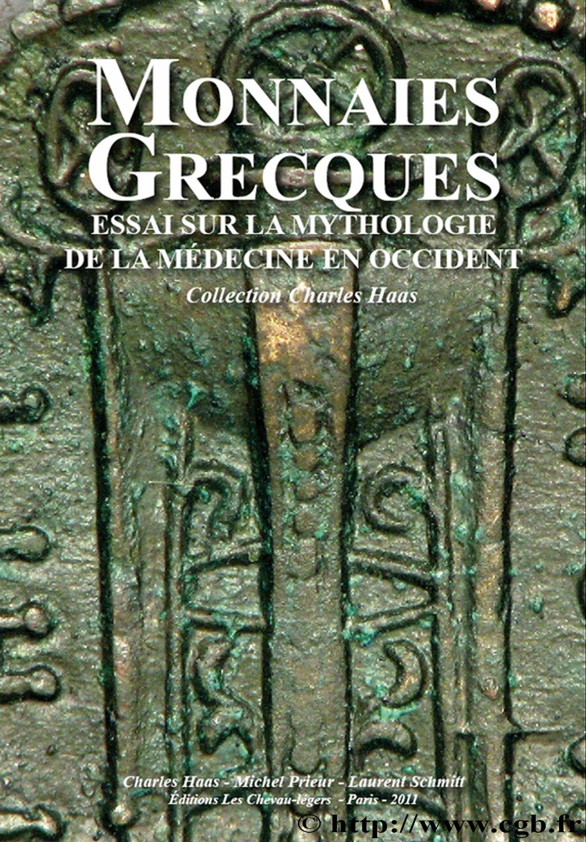 Monnaies Grecques, Essai sur la mythologie de la médecine en Occident, collection Charles Haas HAAS Charles, PRIEUR Michel, SCHMITT Laurent