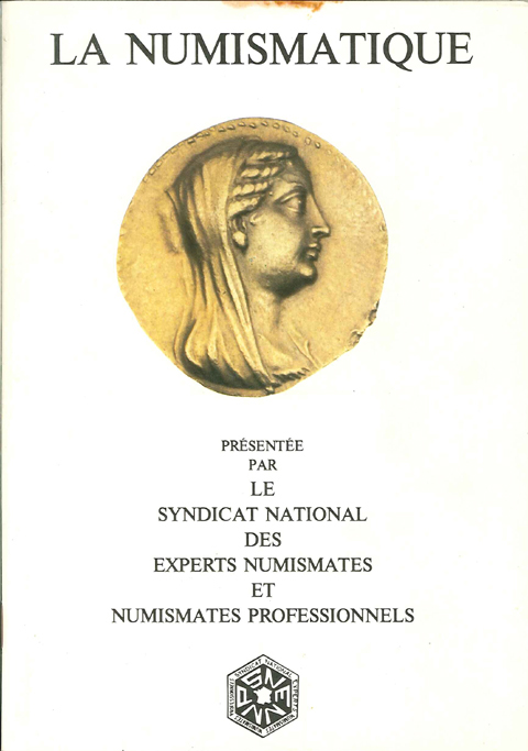 La numismatique Syndicat National des Experts Numismates et Numismates Professionnels