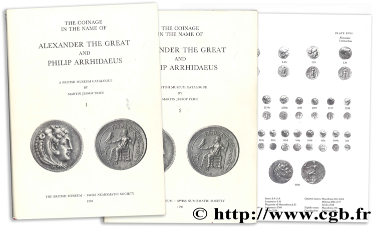 The coinage in the name of Alexander the Great and Philip Arrhidaeus - A british Museum Catalogue PRICE M.-J.