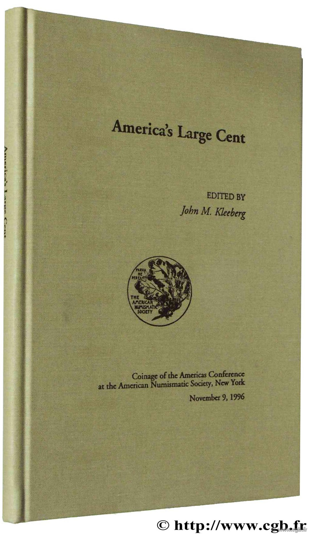 America s large cent, coinage of the americas conférence at the American Numismatic Society, New York November 9,1996