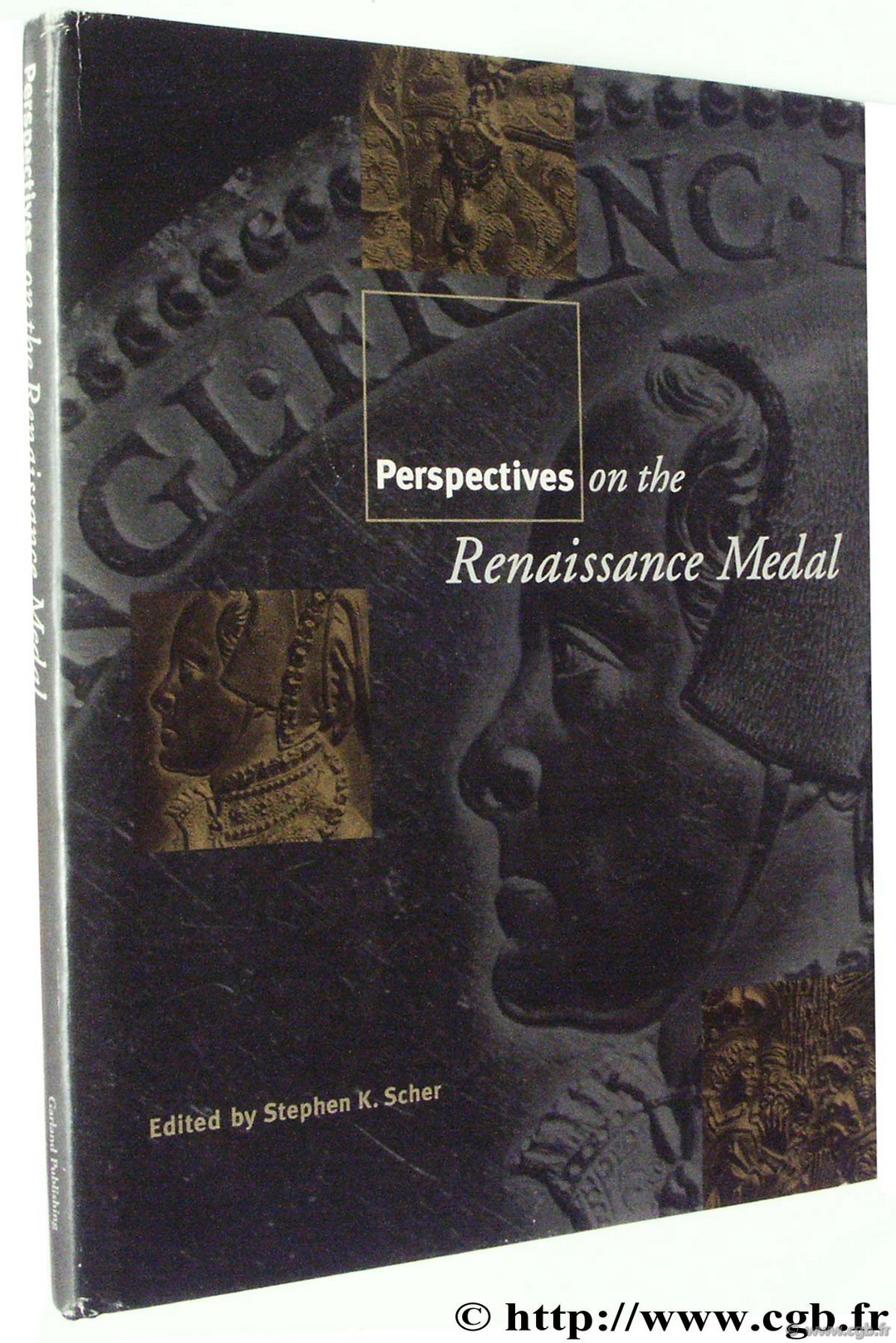 Perspectives on the Renaissance Medal, Garland Studies in the Renaissance, volume 11, The American Numismatic Society
