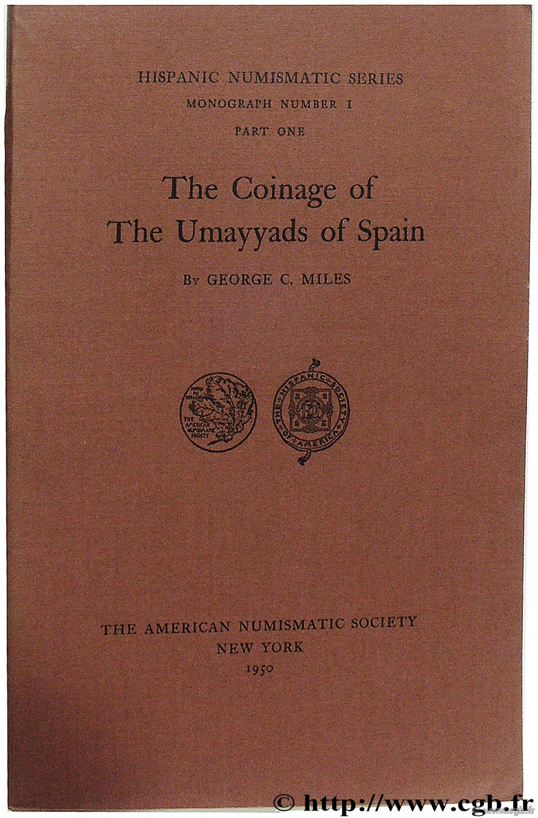 The Coinage of the Umayyads of Spain, Hispanic Numismatic Series, I, The American Numismatic Society MILES G.-C.