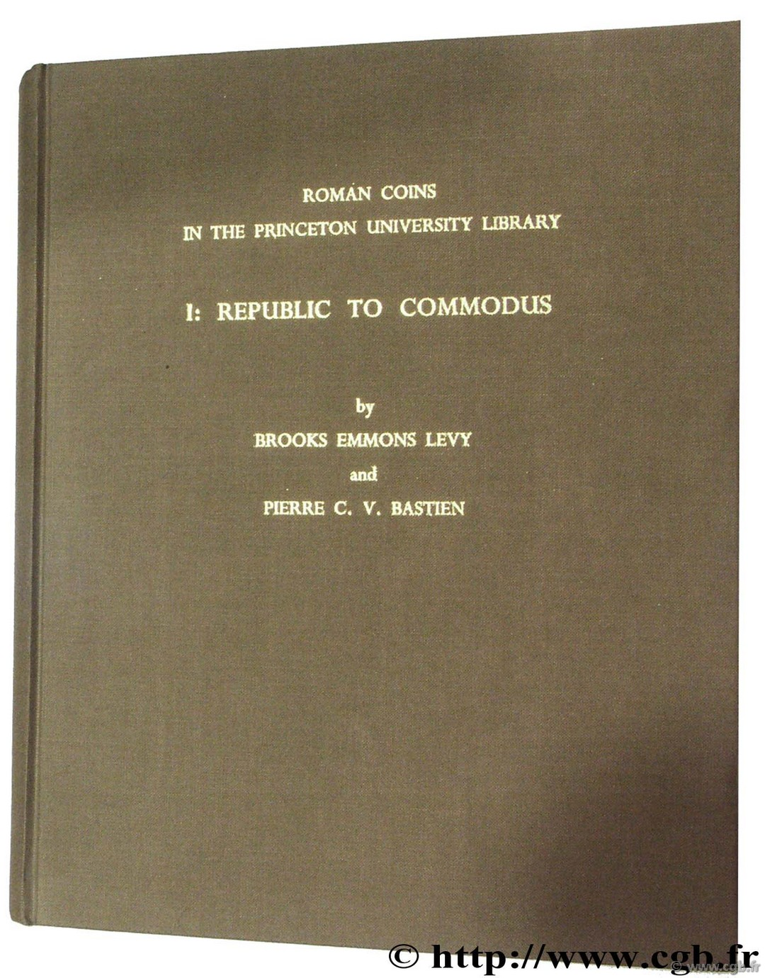 Roman Coins in the Princeton University, vol I : Republic to Commodus LEVY B.-E., BASTIEN P.