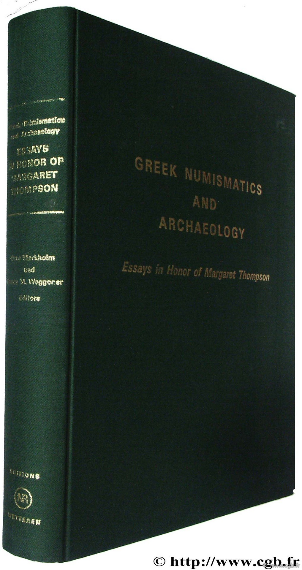 Greek Numismatics and Archeology. Essays in Honor of Margaret Thompson Essays in Honor of Margaret T.