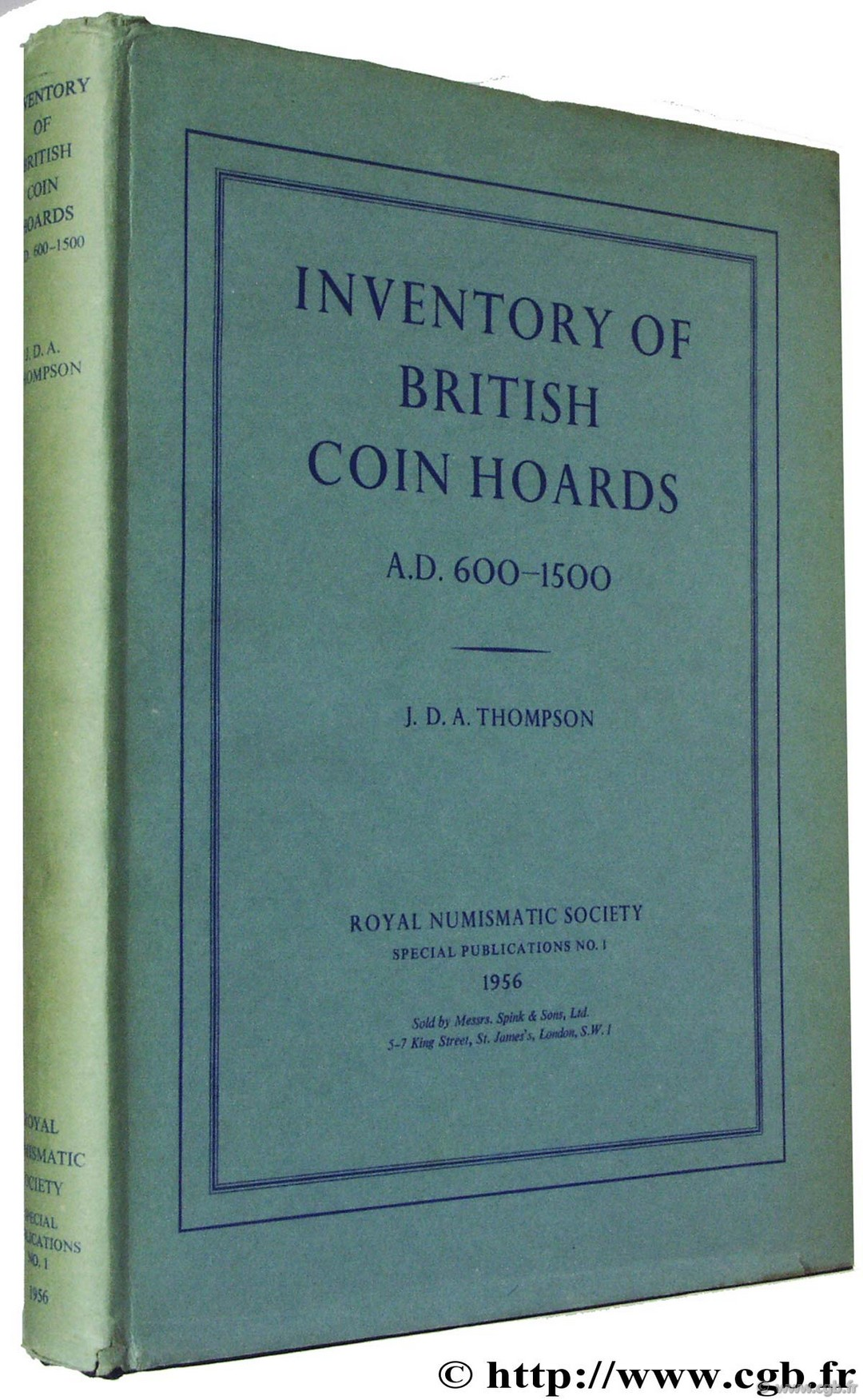 Inventory of British Coins Hoards A.D. 600-1500, Royal Numismatic Society n° 1 THOMPSON J.-D.-A.