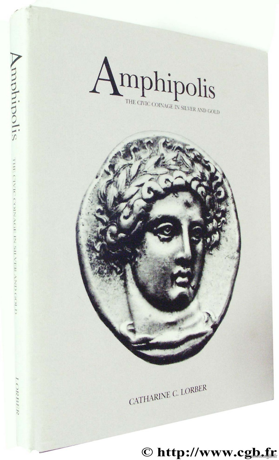 Amphipolis, the Civic coinage in silver and gold LORBER C.