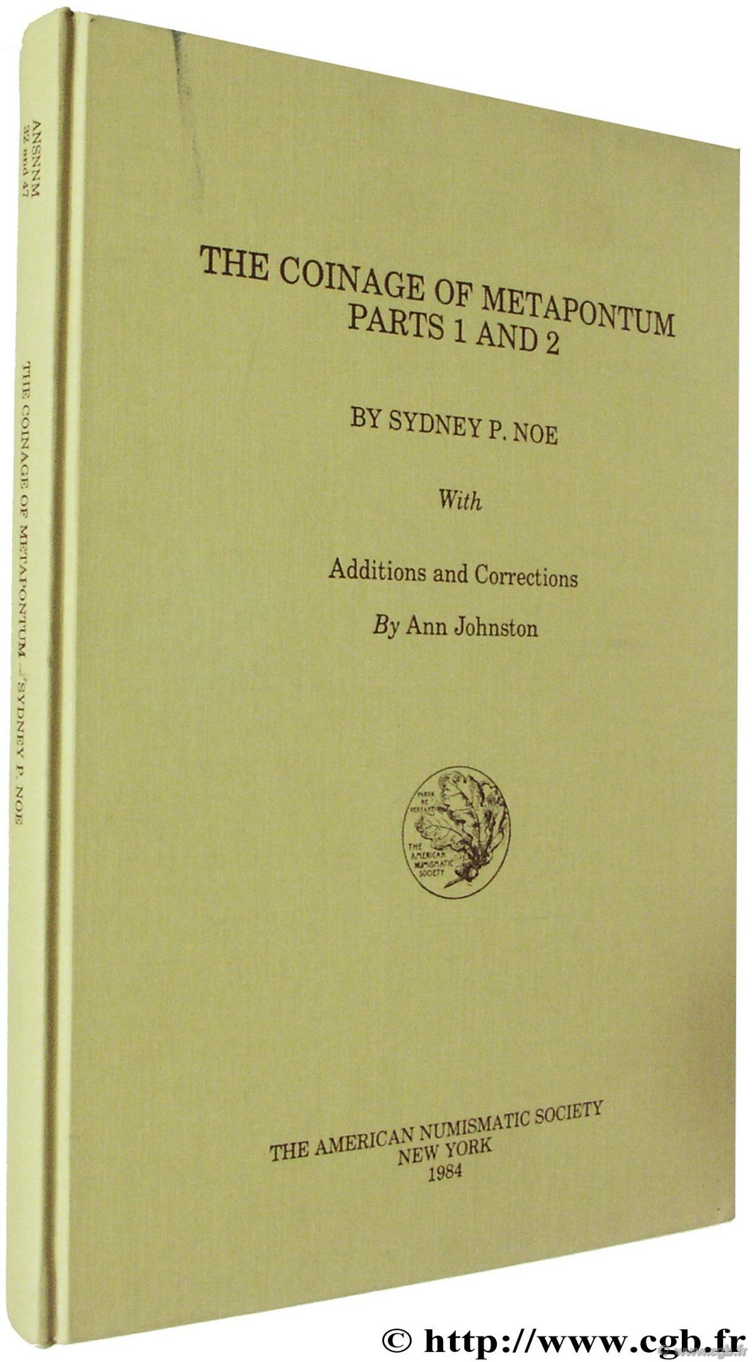 The Coinage of Métapontum, parts 1 and 2, with Additions and Corrections The American Numismatic Society NOE S.-P., JOHNSTON A.