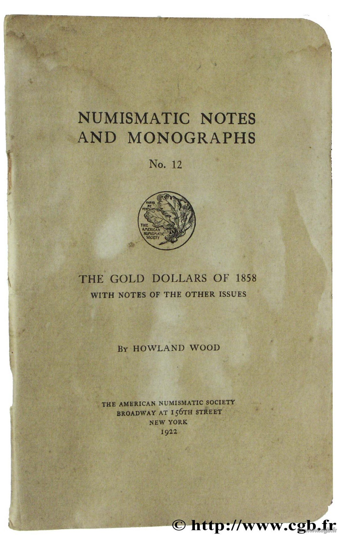 The Gold Dollars of 1858 with notes of the other issues, The American Numsimatic Society WOOD H.