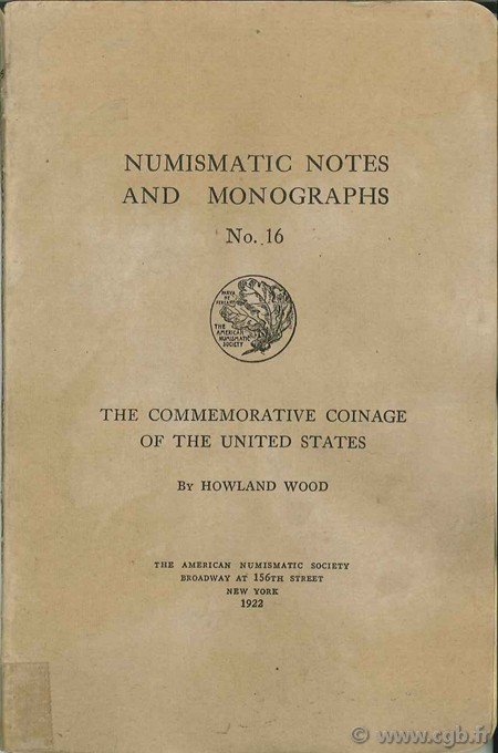 The Commemorative Coinage of the United States, The American Numismatic Society WOOD H.