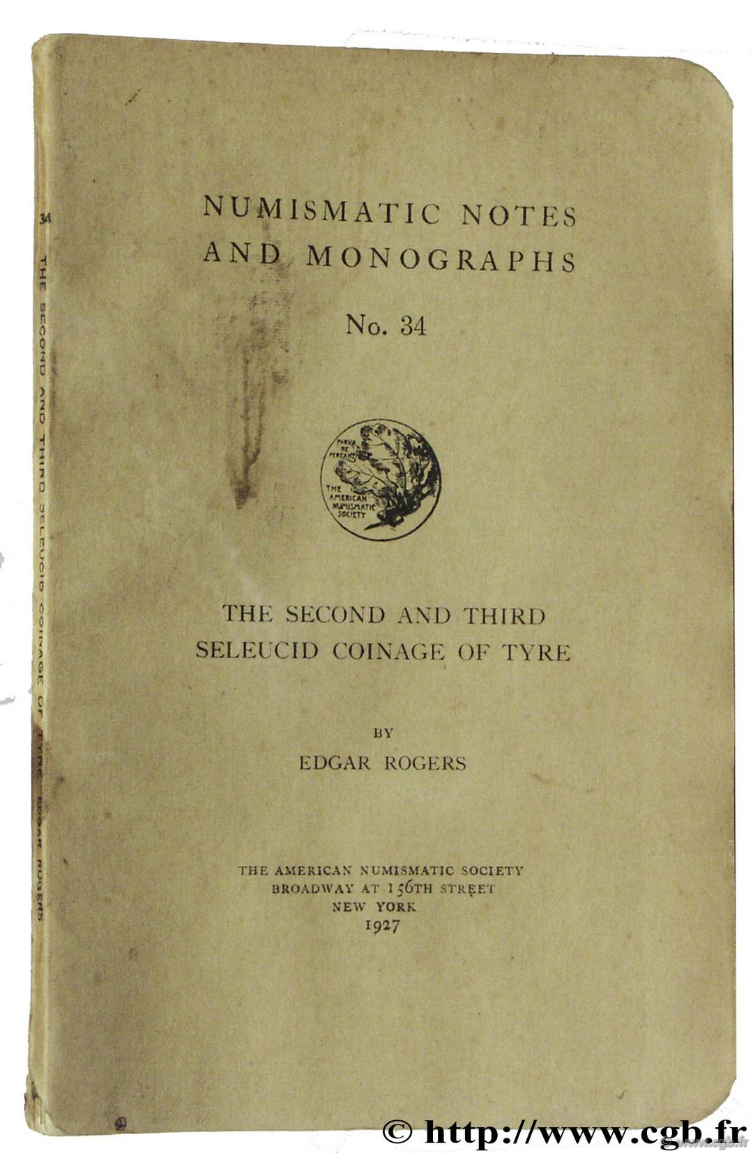 The Second and Third Seleuci Conage of Tyre, The American Numismatic Society ROGERS E.