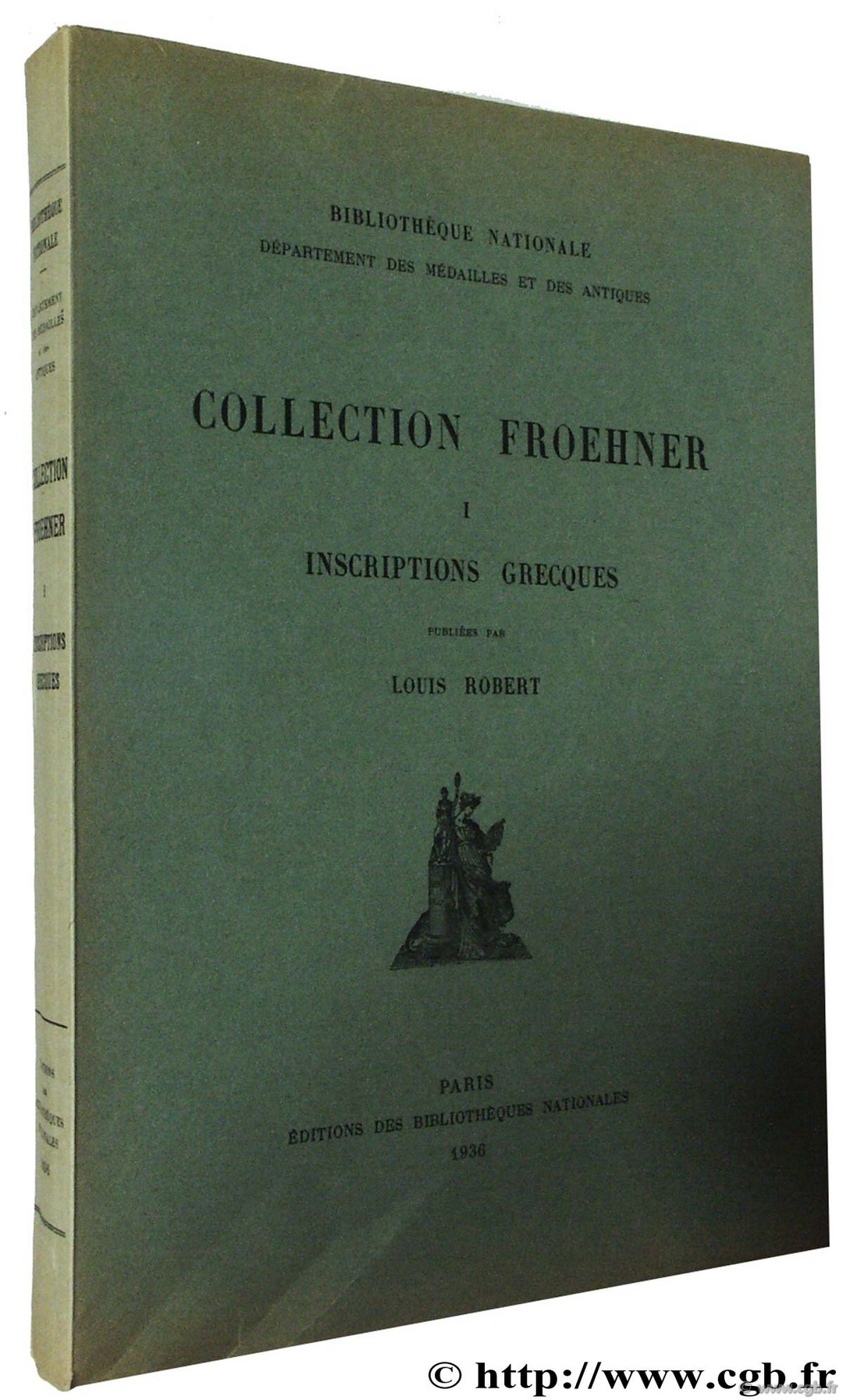 Collection Froehner, I Inscriptions grecques ROBERT L.