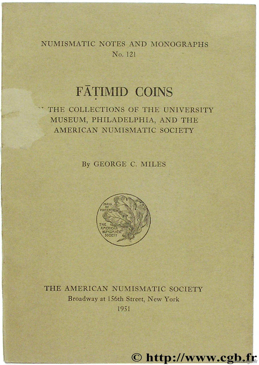 Fatimid Coins in the Collections of the University Museum, Philadelphia, and the American Numismatic Society MILES G.-C.