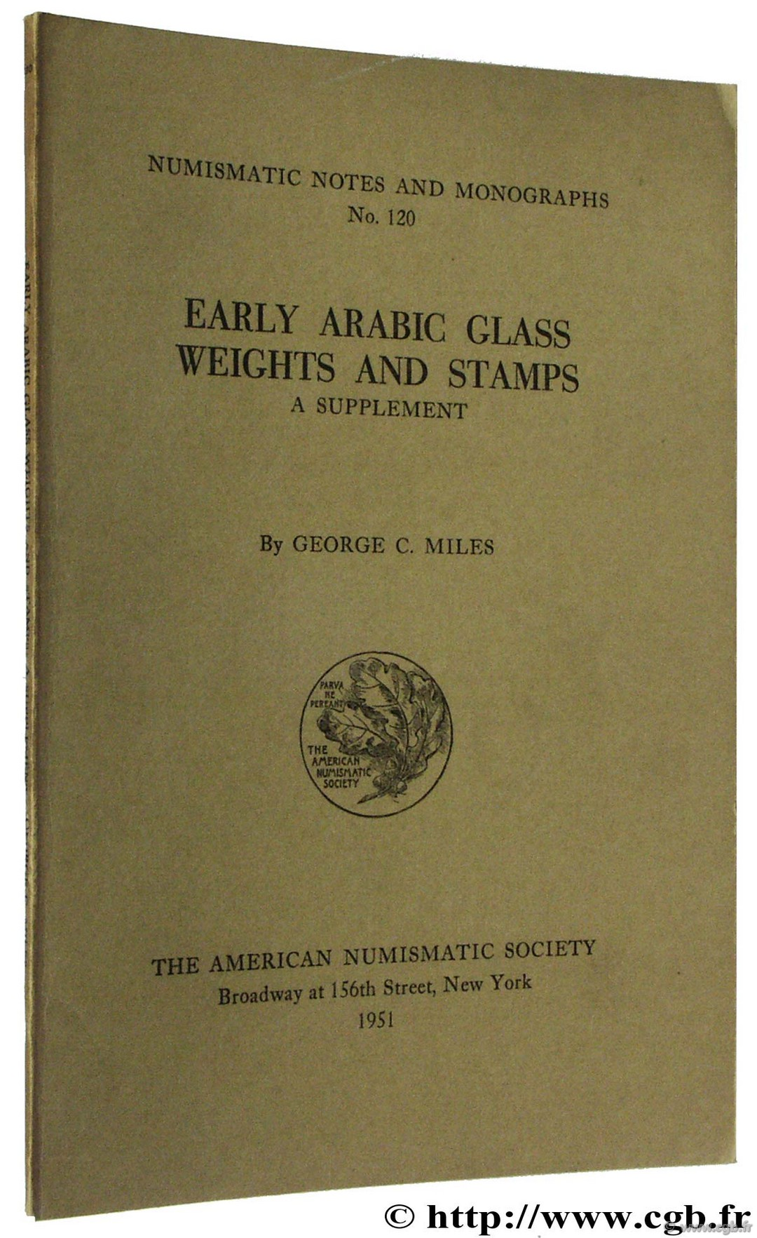 Early Arabic Glass Weights and Stamps, A supplement, NNM, n° 120 MILES G.-C.