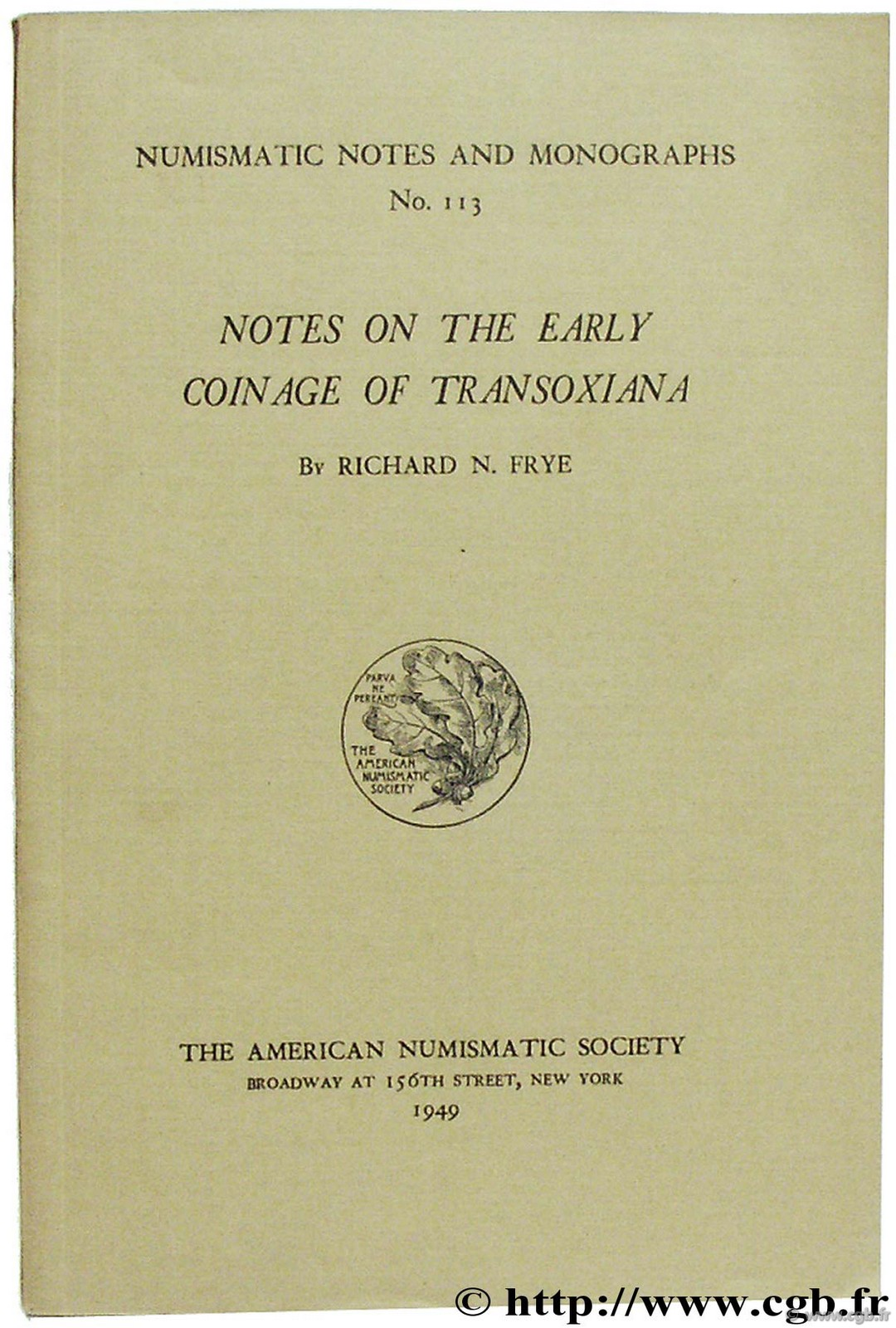Note on the Early Coinage of Transoxiana, NNM n° 113 FRYE R.-N.