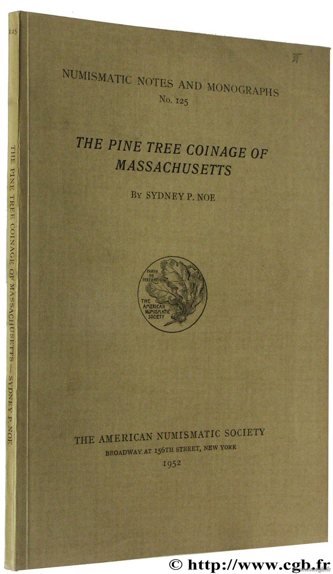 The Pine tree Coinage of Massachusetts, NNM n° 125 NOE S.