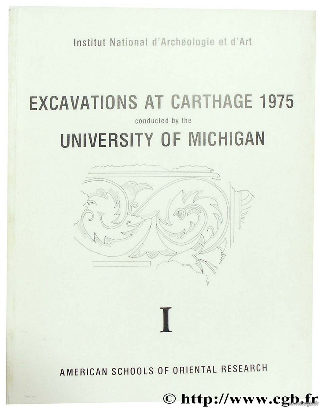 Excavations at Carthage 1975 coducted by the University of Michigan HUMPHREY J.-H.