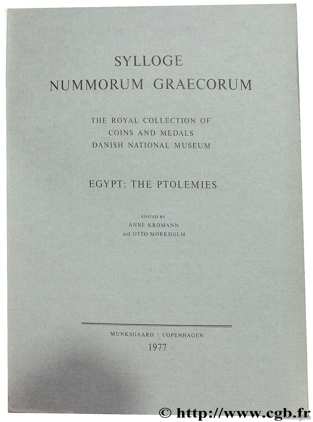 Sylloge Nummorum Graecorum, The Royal Collection of Coins and Medals Danish NNational Museum, vol. 40, Egypt : the Ptolemies KROMANN A., MORKHOLM O.