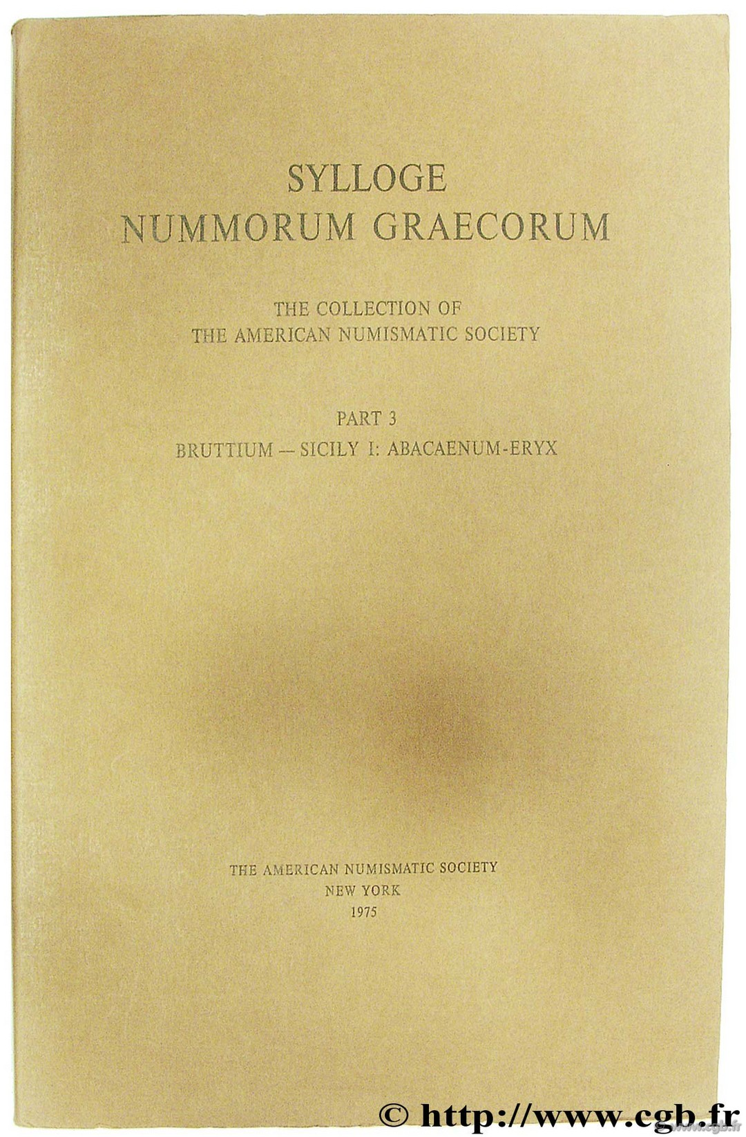 Sylloge Nummorum Graecorum The Collection of the American Numismatic Society