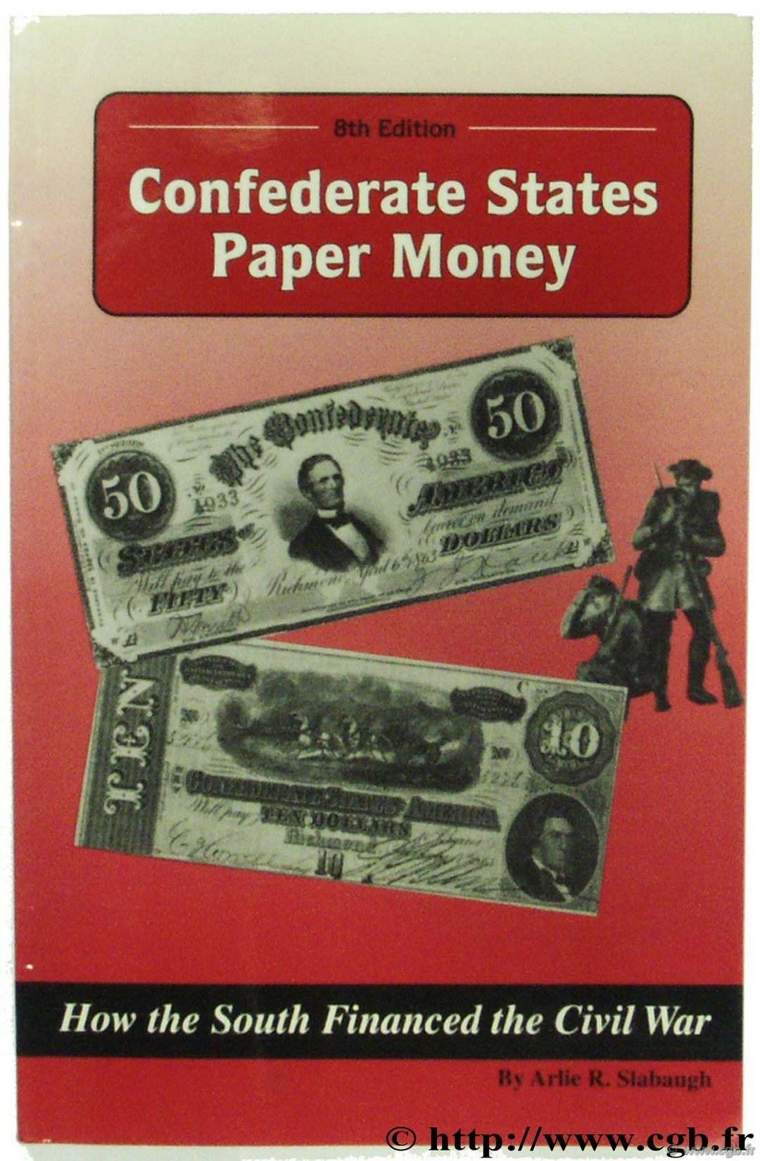 Confederate states paper money - 8th edition SLABAUGH A.-R.