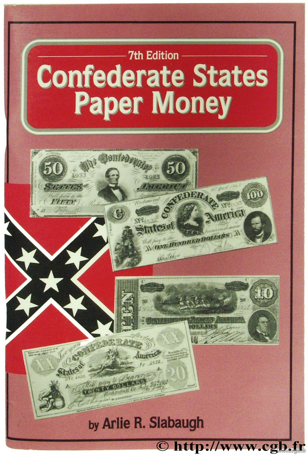 Confederate states paper money - 7th edition SLABAUGH A.-R.