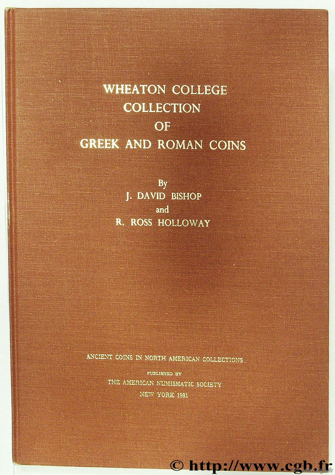 Weaton College of Greek and Roman Coins BISHOP J.-D. , HOLLOWAY R.-R.