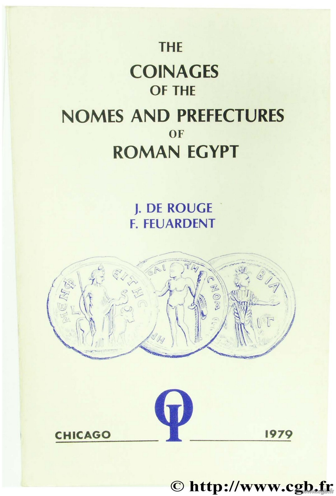 The Coinage of the Nomes and Prefectures of Roman Egypt DE ROUGE J., FEUARDENT F.
