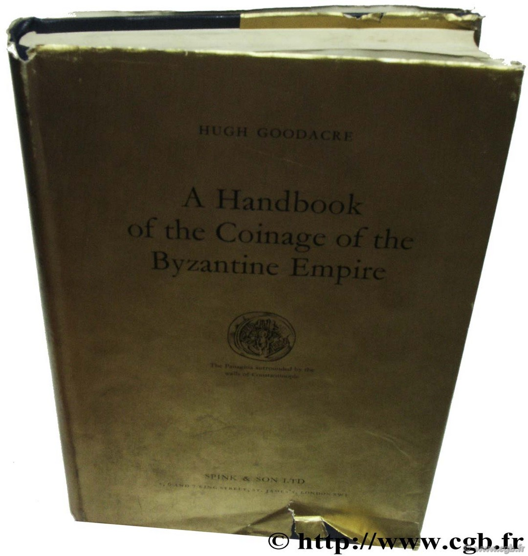 A handbook of the coinage of the byzantine empire GOODACRE H.